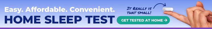 Get tested for sleep apnea with our Home Sleep Test